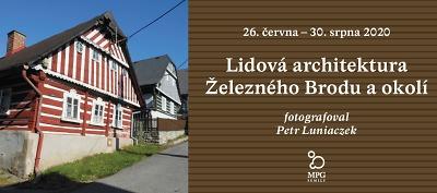 Lidové chaloupky z Železnobrodska představí výstava Petra Luniaczka