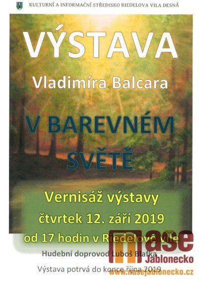 Vernisáž výstavy Vladimíra Balcara se bude konat v Desné