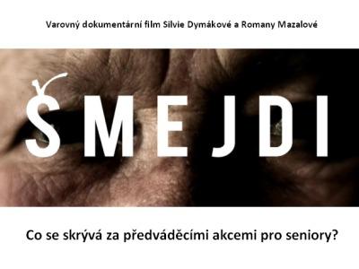 Film Šmejdi doprovodí beseda, senioři nad 65 let mají vstup zdarma
