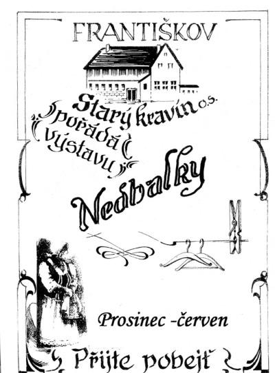 Do galerie Starý kravín ve Františkově zvou na novou výstavu Nedbalky