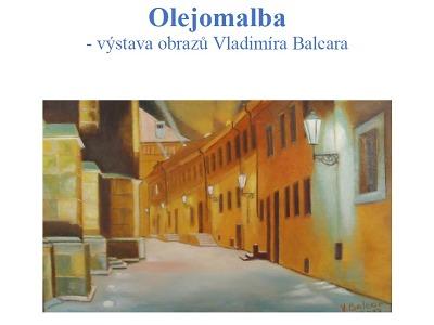 Na smržovském Zámečku vystavují olejomalby Vladimíra Balcara
