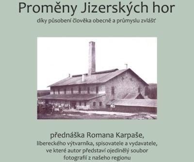 Proměny Jizerských hor vysvětlí na přednášce Roman Karpaš