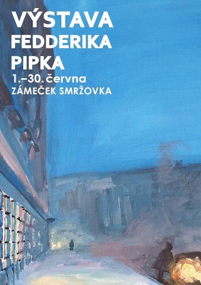 Na smržovském zámečku představí obrazy Fedderika Pipka