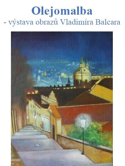 Olejomalby Vladimíra Balcara uvidíte na Zámečku ve Smržovce