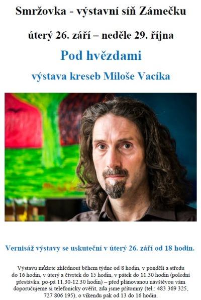 Miloš Vacík na smržovském Zámečku představí výstavu Pod hvězdami